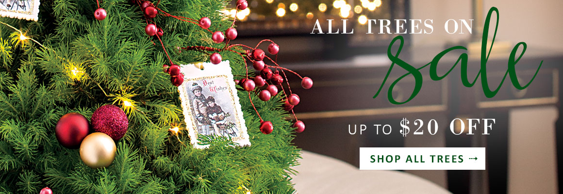 ALL TREES ON SALE: UP TO $20 OFF - SHOP NOW