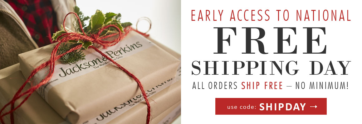 Early Access to National Free Shipping Day - All Orders Ship Free No Minimum - Use code: SHIPDAY