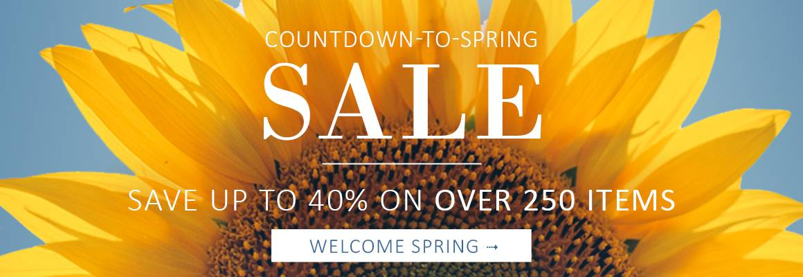 COUNTDOWN-TO-SPRING SALE | Save up to 40% on OVER 250 items - SHOP NOW