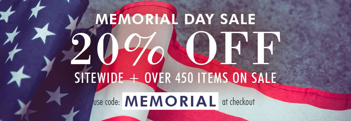MEMORIAL DAY SALE | 20% OFF SITEWIDE + OVER 450 ITEMS ON SALE use code: MEMORIAL