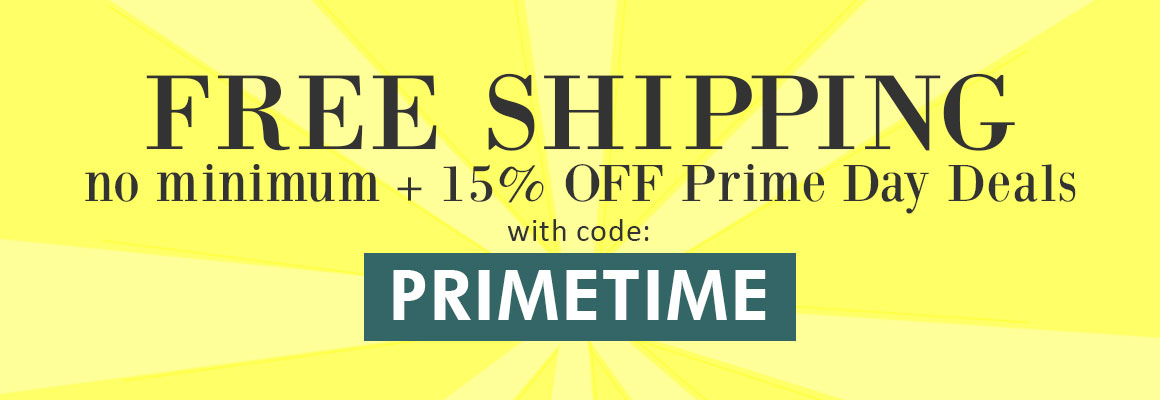 FREE SHIPPING no minimum + 15% OFF Prime Day Deals with code: PRIMETIME