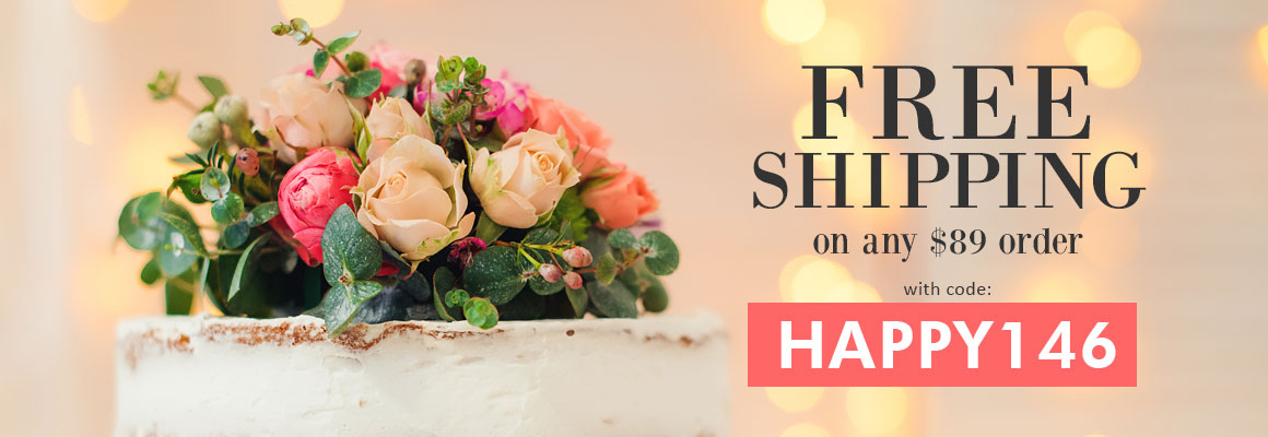 FREE SHIPPING on $89 with code: HAPPY146
